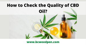 How to Check the Quality of CBD Oil